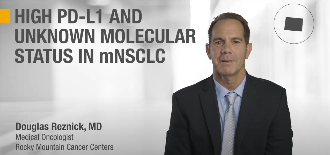 Dr. Douglas Reznick: High PD-L1 and Molecular Status in mNSCLC