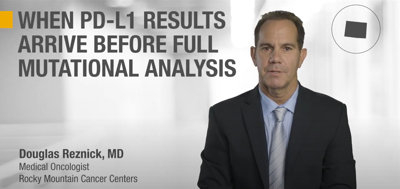 Dr. Douglas Reznick: When PD-L1 Results Arrive Before Mutational Analysis